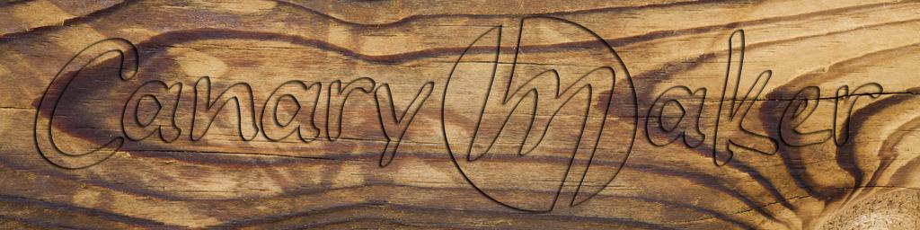 madera_canarymaker
